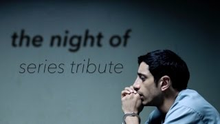 The Night Of || Series Tribute