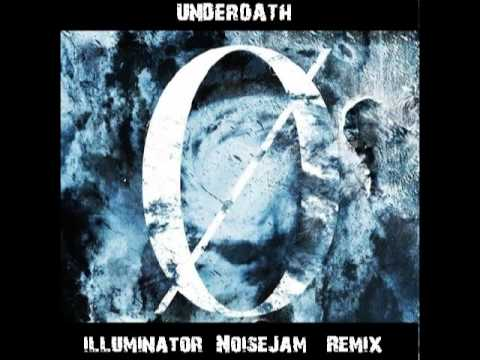 Underoath - Illuminator (NoiseJam Remix)