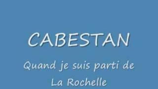 Cabestan - Quand je suis parti de La Rochelle