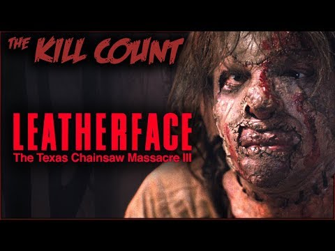 Leatherface: Texas Chainsaw Massacre III (1990) KILL COUNT