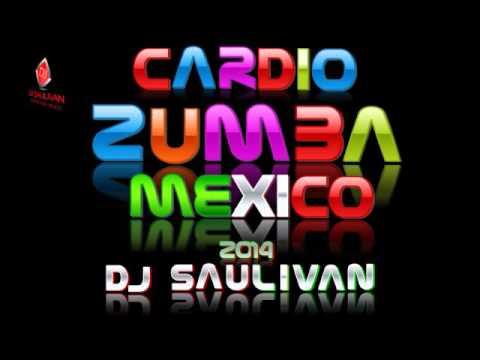 MUSICA PARA CARDIO Y ZUMBA MIX MEXICO 2014- DJSAULIVAN