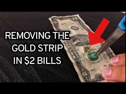LIFE HACK: REMOVE GOLD STRIP FROM $2 BILL