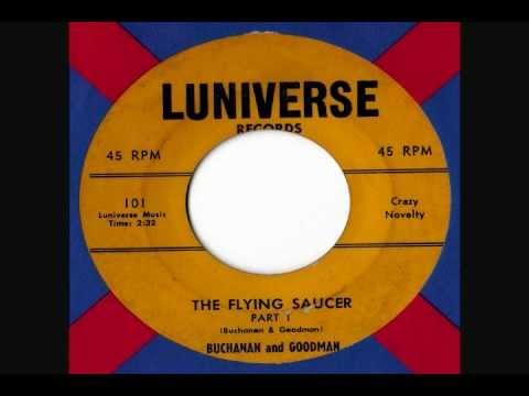 Buchanan & Goodman - The Flying Saucer Pt 1 & 2