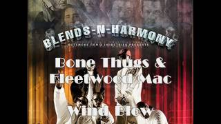 Bone Thugs-N-Harmony & Fleetwood Mac - Wind Blow (Blends-N-Harmony Vol. 1)