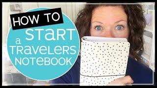 Travelers Notebook Setup for Beginners - 2018