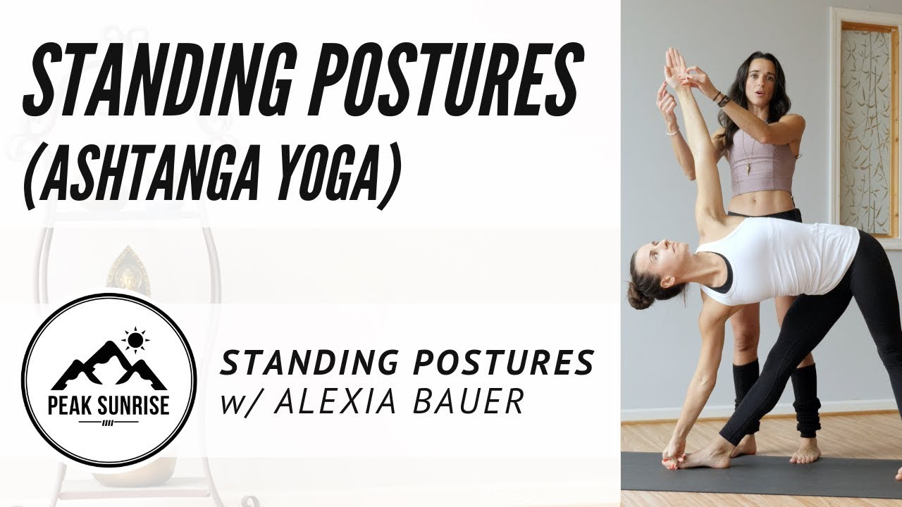Standing Postures Ashtanga Yoga Alexia Bauer Youtube