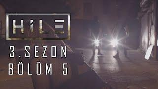 HİLE - 3.SEZON - 5.BÖLÜM   DEVRİM