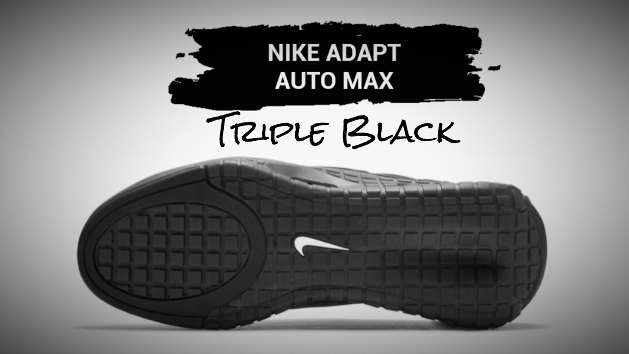 Nike Adapt Auto Max Triple Black 2020 Detailed Look Release Date Youtube