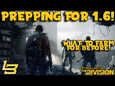 Prepping for 1.6! (The Division)
