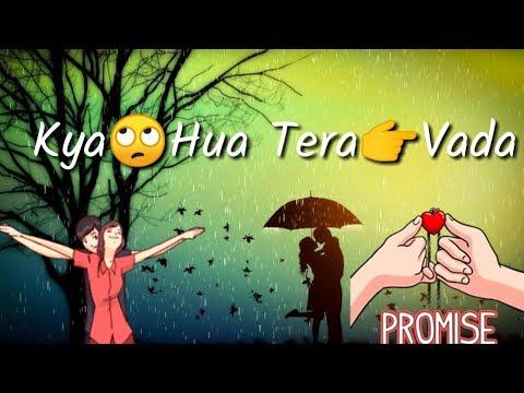 Kya Hua Tera Wada, New, Bollywood, Romantic, Ringtone, Whatsapp Status, Video, Song, 2019