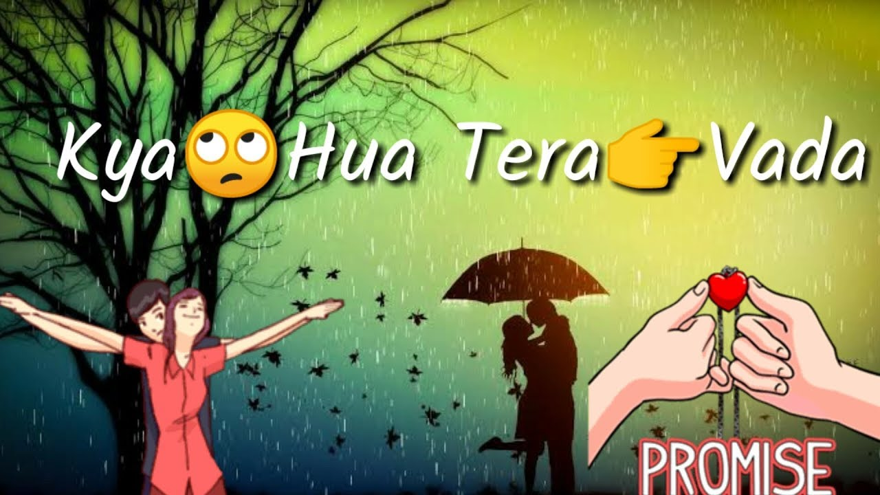 Kya Hua Tera Wada, New, Bollywood, Romantic, ringtone, Whatsapp Status, Video, Song, 2019