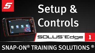 SOLUS™ Edge (1/9) - Setup & Controls | Snap-on Training Solutions®