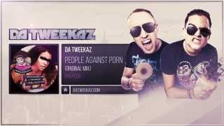 Da Tweekaz - People Against Porn