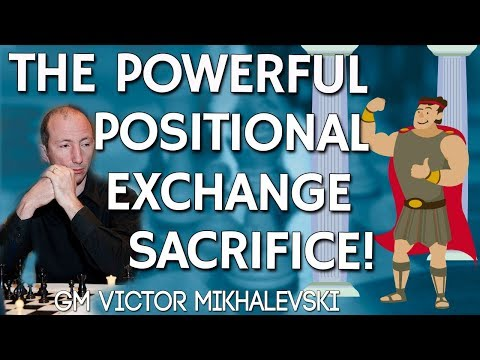 The Powerful ⚡ Positional Exchange Sacrifice with GM Victor Mikhalevski [ChessWorld]