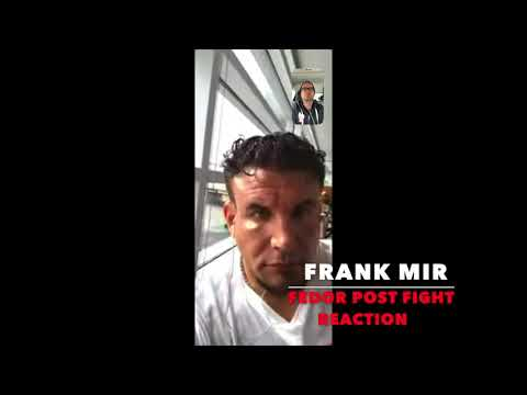 Frank Mir's In Depth Comments On His Loss To Fedor