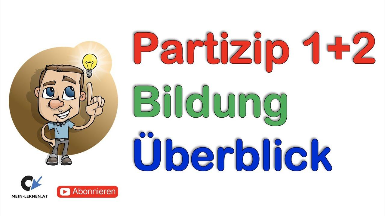 Partizip Präsens (Partizip 1) und Partizip Perfekt (Partizip 2)