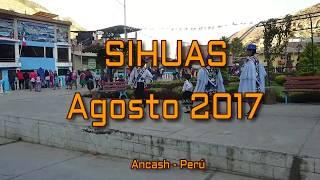 Fiesta de agosto SIHUAS 2017 Danzas Ancashinas
