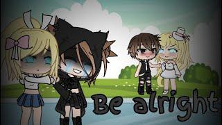 Be alright GLMV Gacha life