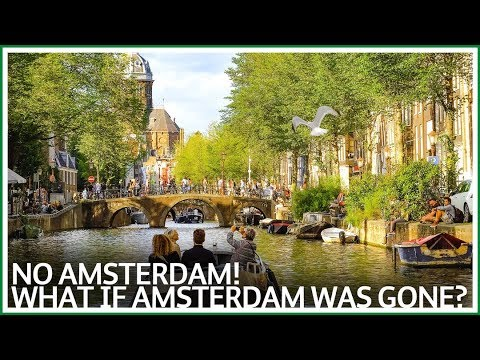No Amsterdam - What if Amsterdam disappeared?