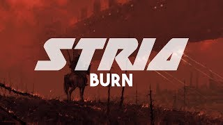 Download Stria - Burn [HD | Lyrics] MP3 song and Music Video