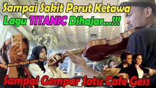 Sampai Sakit Perut Ketawa, Lagunya TITANIC di Hajar, Sampai Gempar Satu Cafe.
