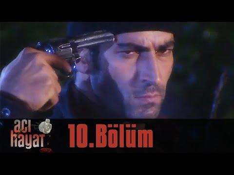 Acı Hayat 10.Bölüm Tek Part İzle (HD)