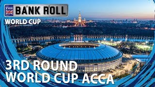 World Cup Acca Bet    Group Stage 3rd Round 10 Team Parlay   Team Bankroll