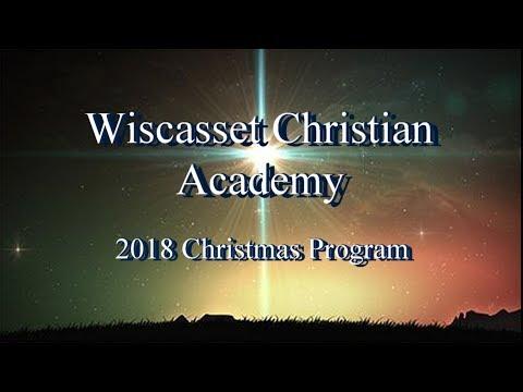 2018 Wiscasset Christian Academy Christmas Program