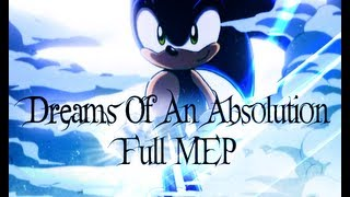 Repeat youtube video {:Dreams Of An Absolution:} ~ Sonic The Hedgehog MEP ~
