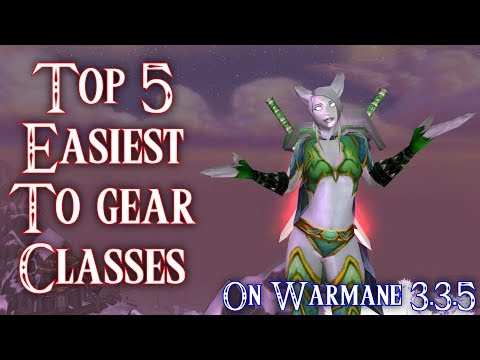 Top 5 Easiest To Gear Classes On Warmanes 3.3.5
