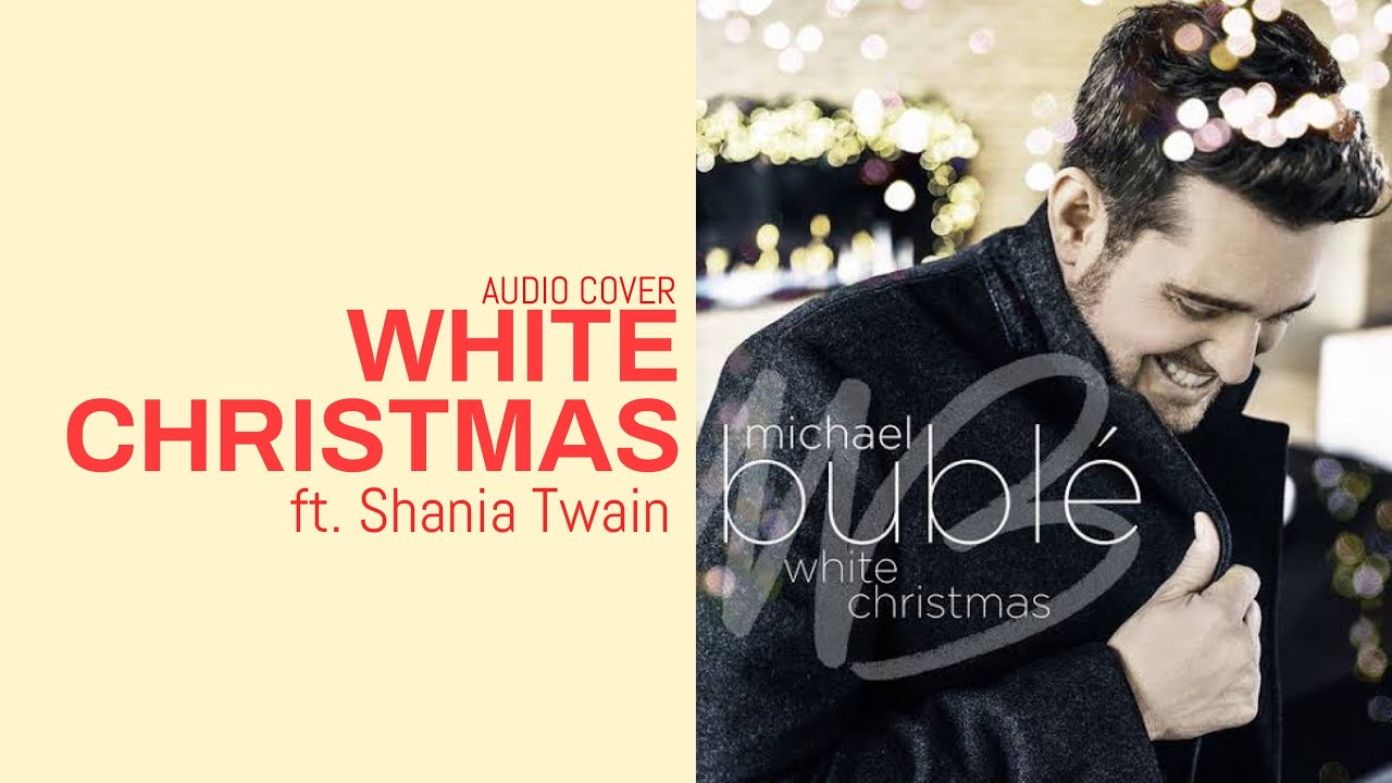 White Christmas - Michael Bublé & Shania Twain (cover by Ivan Ortiz & Gen) Official Cover - YouTube