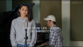 LOVE OF MY LIFE - QUEEN ( COVER BY MARBECCA Ft. ROY ROTINGGO )