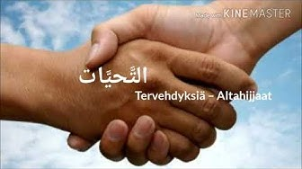 Tervehdyksiä = التَّحيَّات.  ( Opiskelen arabiaa suomeksi )