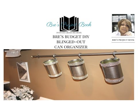 BRE'S BUDGET DIY:  DOLLAR TREE Blinged-out Can Organizer for Small Spaces
