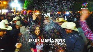 Fiestas Jesús María 2018, Altos de Jalisco, altosfocus.com.mx