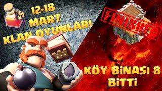 12-18 MART KLAN OYUNLARI - KÖY BİNASI 8 BİTTİ SONUNDA | CLASH OF CLANS