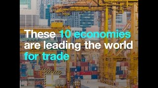These 10 economies are leading the world for trade