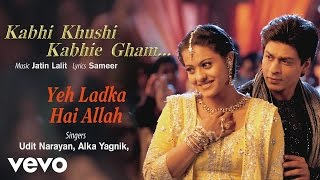 Gambar cover Yeh Ladka Hai Allah Best Audio Song - K3G|Shah Rukh Khan|Kajol|Udit Narayan|Alka Yagnik