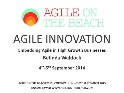 Agile Innovation Belinda Waldock - AgileontheBeach2014