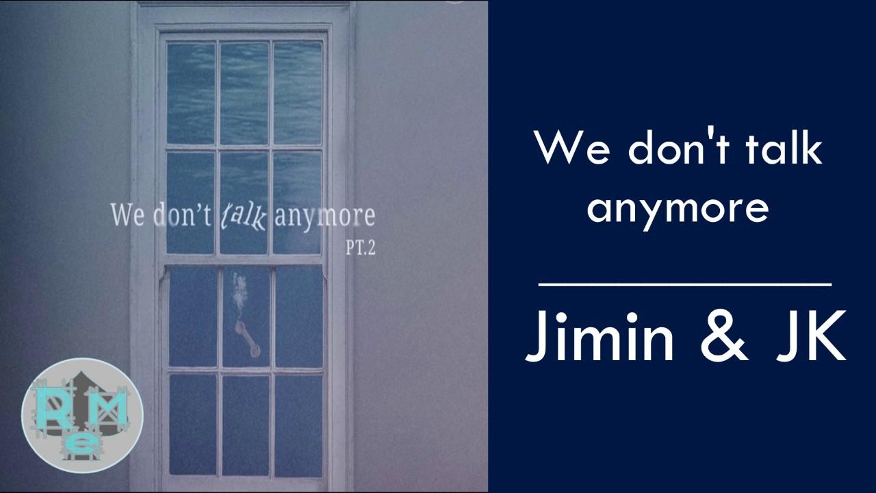 Jimin & JK (BTS) We don't talk anymore (MP3 DOWNLOAD)