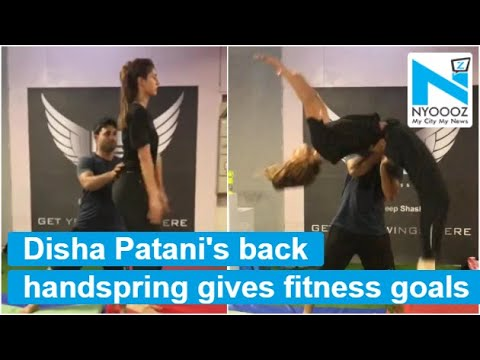 Disha Patani learning to do a back handspring will give you major fitness goals
