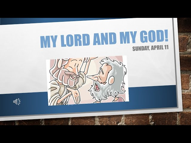 My Lord and My God April 11