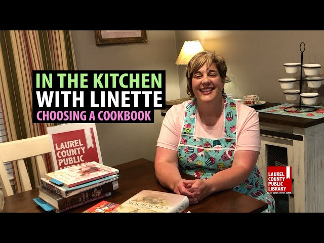 In The Kitchen with Linette: Choosing a Cookbook