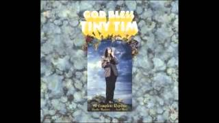 Tiny Tim - God Bless Tiny Tim [FULL ALBUM]