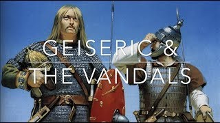 Geiseric & The Kingdom of The Vandals