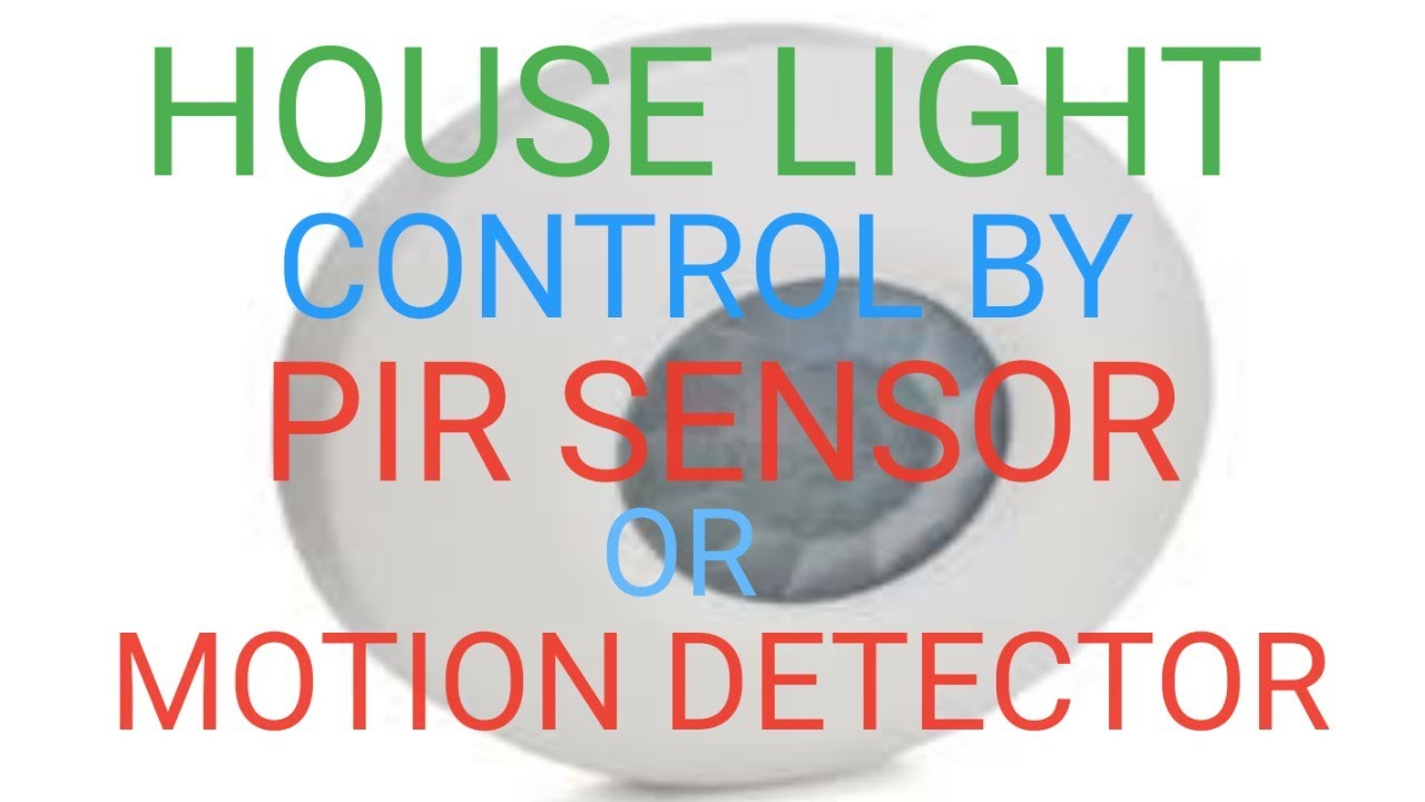 How Motion Detector Work And Control Wiring Of Automatic House Light By Sensor