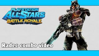 PlayStation All-Stars Battle Royale / PSASBR: Radec combo video
