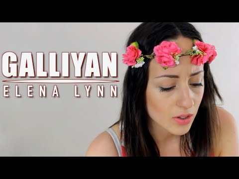 Galliyan - Ek Villain | Female Cover By Elena Lynn ( Ft. Olivier Versini)
