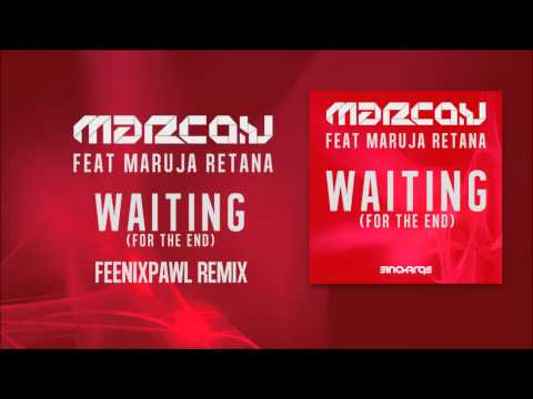 Marco V feat Maruja Retana - Waiting (For The End) (Feenixpawl Remix)