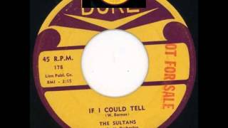 SULTANS - IF I COULD TELL / MY LOVE IS SO HIGH - DUKE 178 - 1957